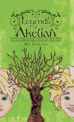 Legends of Akelian : Tales from the Elvish Realms - MJ Foulks