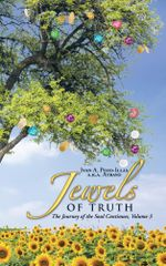 Jewels of Truth : The Journey of the Soul Continues, Volume 3 - a.k.a. Atrayo, Ivan A. Pozo-Illas