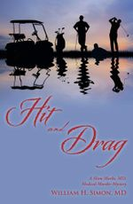Hit and Drag : A Ham Marks, MD, Medical Murder Mystery - MD, William H. Simon