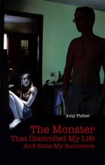 The Monster That Controlled My Life and Stole My Innocence - Amy Fisher