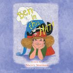 I'm Ben in this Hat - Sherry Sturman