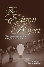 The Edison Project : Our Government Knows Your Future. Do You? - David McCune
