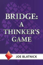 Bridge : A Thinker's Game - Joe Blatnick