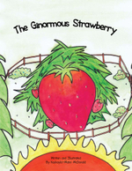 The Ginormous Strawberry - Kashayla-Mahri McDonald