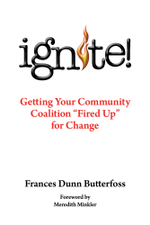 Ignite! : Getting Your Community Coalition