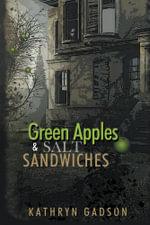 GREEN APPLES AND SALT SANDWICHES - Kathryn Gadson