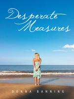 Desperate Measures - Donna Banning