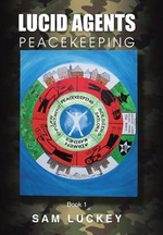Lucid Agents : Peacekeeping - Sam Luckey