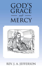 GOD'S GRACE AND MERCY - REV. J. A. JEFFERSON