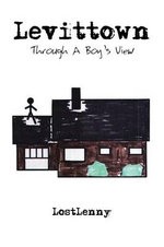 Levittown : Through a Boy's View - Lostlenny