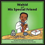Wahid and His Special Friend - Robyn Abdusamad