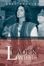 The Leader Within : Powerful Leadership Manual - Loel Charles