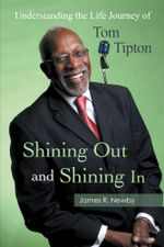 Shining Out and Shining In : Understanding the Life Journey of Tom Tipton - James R. Newby