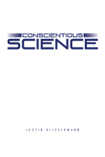 Conscientious Science - Justin Klickermann