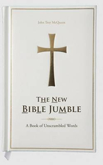 The New Bible Jumble : A Book of Unscrambled Words - John Troy McQueen