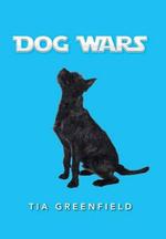 Dog Wars - Tia Greenfield