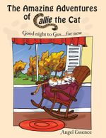 The Amazing Adventures of Callie the Cat : Good night to Gus....for now -  Angel Essence