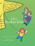 Lily's Feather Kite - Natalie Wade