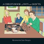 A Child's Book of Do's and Don'ts - Kenneth Ian Segel