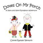 Doves on My Porch : A Nana and Nono Runabout Adventure - Connie Ramsey Venturin