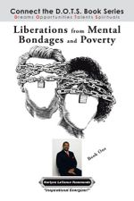 Liberations from Mental Bondages and Poverty - Harlynn LaVance Hammonds