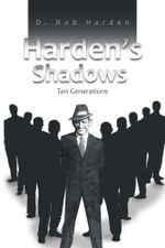 Harden's Shadows : Ten Generations - D. Rob Harden
