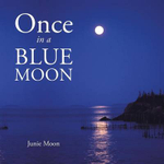 Once in a Blue Moon - Junie Moon