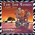 Tame Your Manners : at K.A.M.P. Safari - Loretta Neff