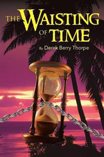 The Waisting of Time - Derek Berry Thorpe