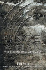 Once A Man : First in a series of The Five Phoenix's -  Blue North