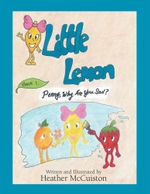 Little Lemon : Book 1: Penny, Why Are You Sad? - Heather McCuiston