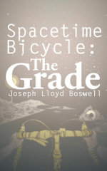 Spacetime Bicycle : The Grade - Joseph Lloyd Boswell