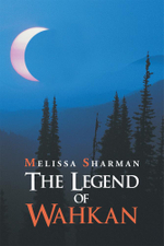 The Legend of Wahkan - Melissa Sharman