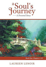A Soul's Journey : A Personal Story: Book One: Chapters 1-10 - Laureen Lenoir