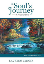 A Soul's Journey : A Personal Story: Book Two: Chapters 11-15 - Laureen Lenoir