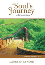 A Soul's Journey : A Personal Story: Book Four: Chapters 20-24 - Laureen Lenoir