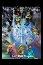 The Guardians of the Earth : And Their Journey to Save It - Kelly Daly Washino