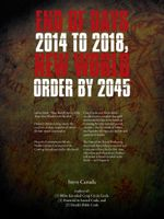 End of Days 2014 to 2018, New World Order by 2045 - Steve Canada