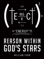 Reason Within God's Stars - William Furr