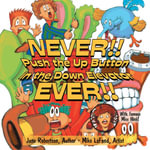 NEVER!! Push the Up Button in the Down Elevator EVER!! - June Robertson