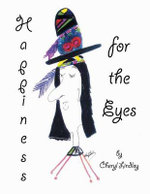 Happiness for the Eyes - Cheryl Lindley