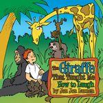 The Giraffe That Taught Me How To Laugh - Jon Jon Lannen