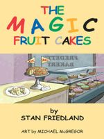 The Magic Fruitcakes - Stan Friedland