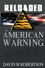 RELOADED : An American Warning - David M. Robertson