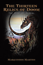 The Thirteen Relics of Doom : The Rise of Skreal - Marquinhos Martins