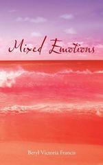 Mixed Emotions - Beryl Victoria Francis