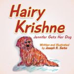 Hairy Krishne : Jennifer Gets Her Dog - Joseph R. Sarbo