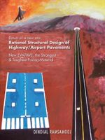 Rational Structural Design of Highway/Airport Pavements : New Evapave, the Strongest & Toughest Paving Material - Dindial Ramsamooj