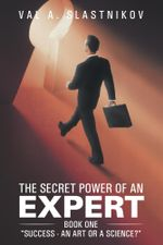 The Secret Power of An Expert : Book One