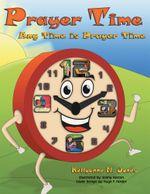 Prayer Time : Any Time is Prayer Time - Kellyanne N. Jones